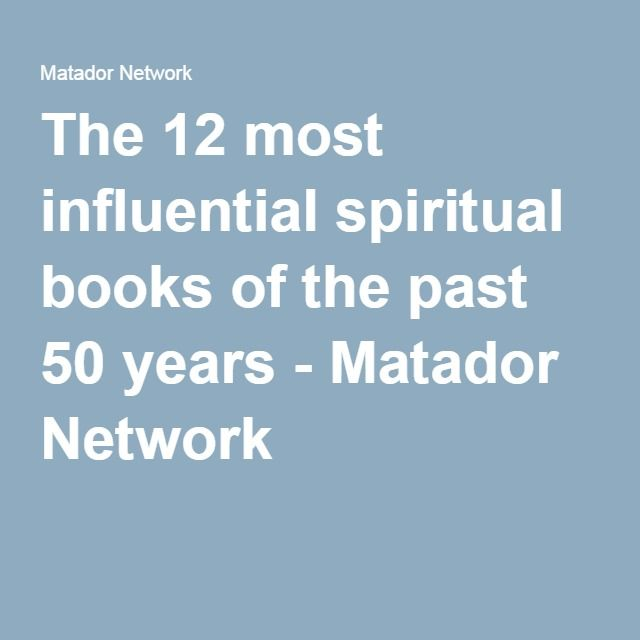The 12 most influential spiritual books of the past 50 years - Matador Network