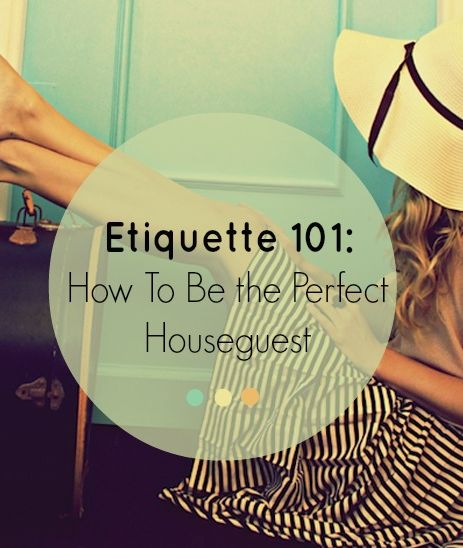 How to be the perfect houseguest....is there one for when you stay with your inlaws....can't seem to get that one right-LRO