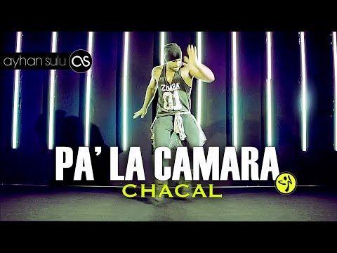 Zumba PA' LA CAMARA - EL CHACAL // by A. SULU - YouTube