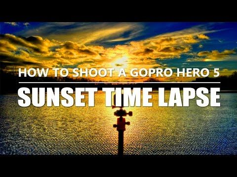 How to Shoot a GoPro Hero 5 Sunset Timelapse | Tutorial & Tips