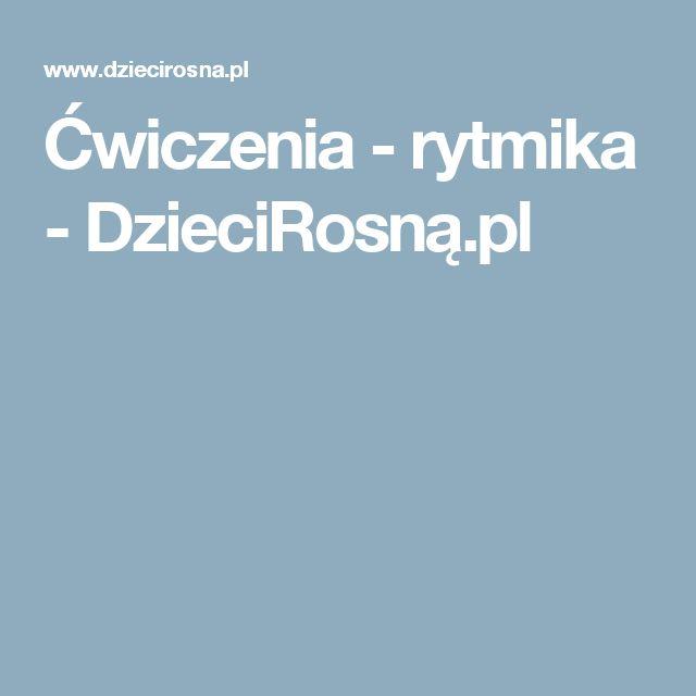 Ćwiczenia - rytmika - DzieciRosną.pl