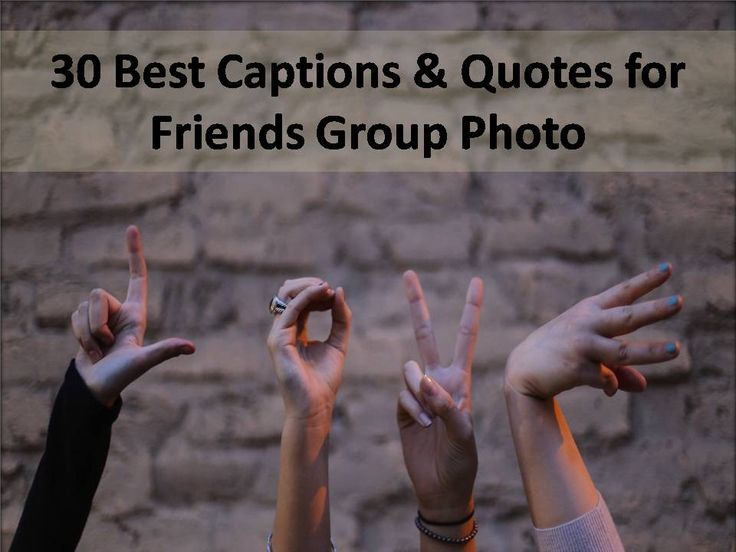 Please read and share our collection of 30 Best caption for friends group photo.