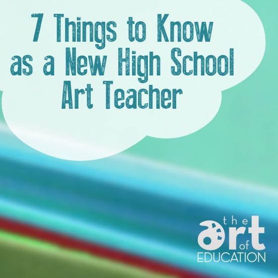 7 Things to Know as a New High School Art Teacher