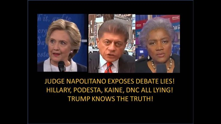 Judge Napolitano Blows Up Hillary Debate! Exposes Hillary and DNC Lies! ...