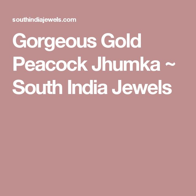 Gorgeous Gold Peacock Jhumka ~ South India Jewels