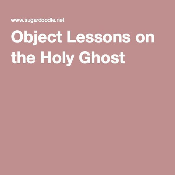 Object Lessons on the Holy Ghost