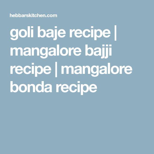 goli baje recipe   mangalore bajji recipe   mangalore bonda recipe