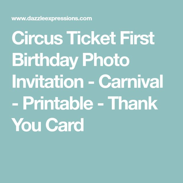 Circus Ticket First Birthday Photo Invitation - Carnival - Printable - Thank You Card