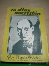 LIBRO DE BERTA RUCK: EL CORAZONCITO DE HUGO WAST. 15 DÍAS SACRISTÁN 294 PAGS. 1929 BUENOS AIRES