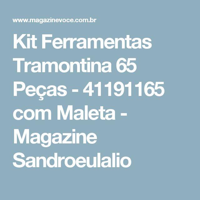 Kit Ferramentas Tramontina 65 Peças - 41191165 com Maleta - Magazine Sandroeulalio