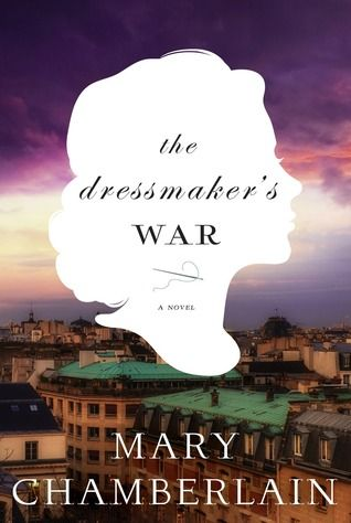 World War II Historical Fiction. The Dressmaker's War by Mary Chamberlain.