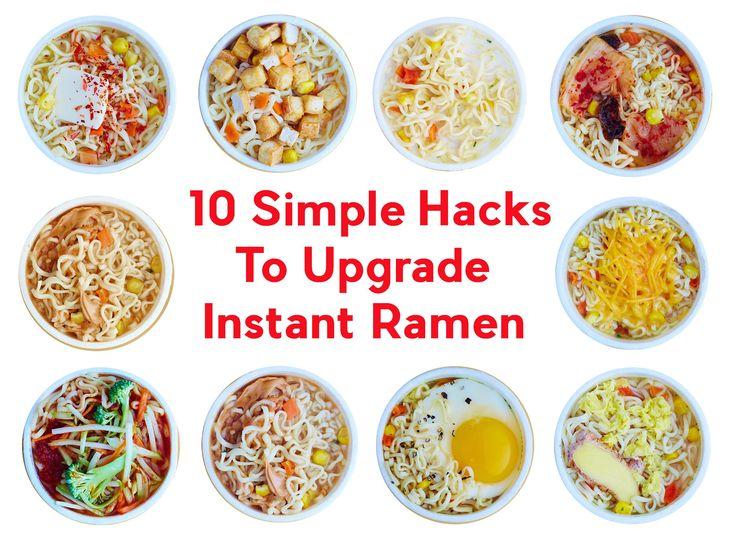 10 Quick Hacks to Upgrade Instant Ramen — 10 Tiny Recipes