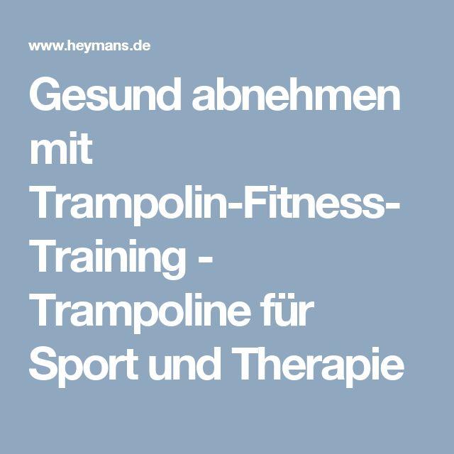 Gesund abnehmen mit Trampolin-Fitness-Training - Trampoline für Sport und Therapie
