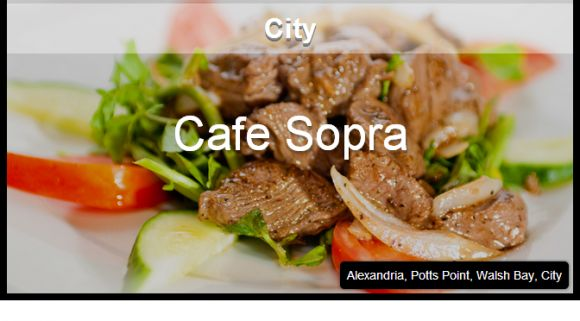 City - We love the Cafe Sopra chain.  Serving up rustic, fresh and simple quality Italian fare, choose your most convenient location. http://www.pinterest.com/WhoLoves/Top-Ten-Lists #Sydney #Cafe #Top10 #TopTen