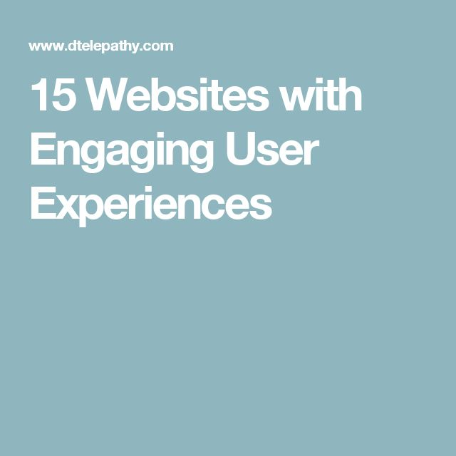 15 Websites with Engaging User Experiences