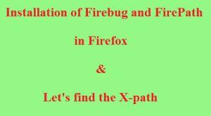 <b>X-path through Firebug and FirePath</b>