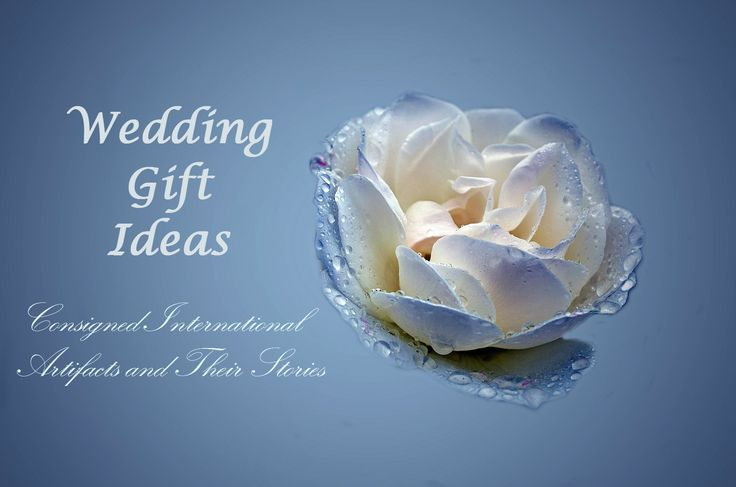 International artifacts and their stories Wedding Gift Ideas ...