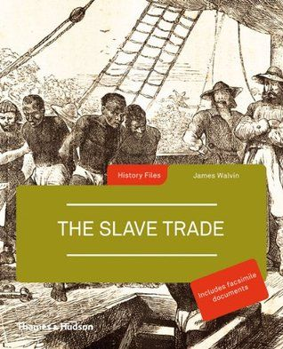 The Slave Trade - James Walvin.  The sixteenth-century Spanish and Portuguese explorers who went to Africa in search of gold discovered an even more lucrative cargo: slaves. A hugely profitable transatlantic trade in human lives soon developed, linking the continents of Europe, Africa, and the Americas, and great fortunes were built. Africans and their descendants cultivated sugar throughout the Caribbean and Brazil, and tobacco, cotton, and rice in the American South.