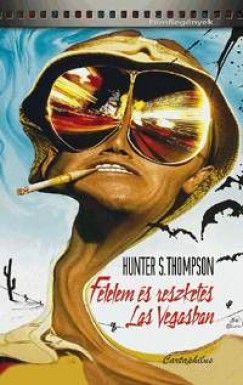 Hunter Stockton Thompson - Félelem és reszketés Las Vegasban