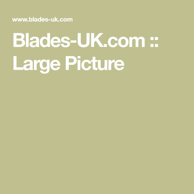 Blades-UK.com :: Large Picture