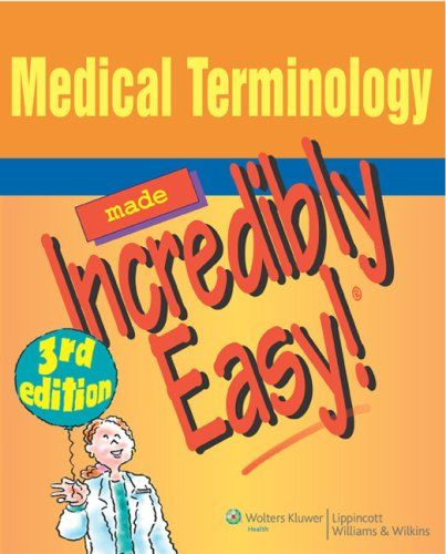 Medical Terminology Made Incredibly Easy! 3rd Edition Pdf Download e-Book