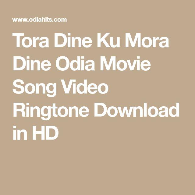 Tora Dine Ku Mora Dine Odia Movie Song Video Ringtone Download in HD