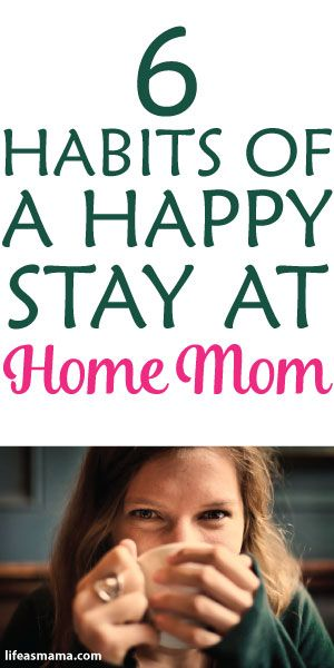 6 Habits Of A Happy Stay At Home Mom