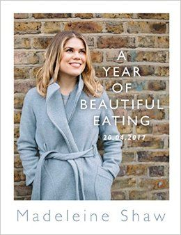 Coming in April 2017: A Year of Beautiful Eating by Madeleine Shaw