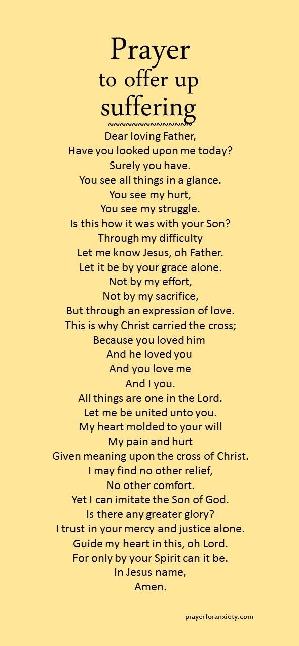 Only by grace can suffering be transformed into the glory of God. A prayer to offer up suffering.