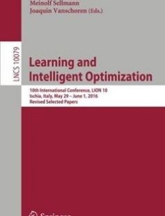 Learning and Intelligent Optimization 10th International Conference LION 10 Ischia Italy May 29 -- June 1 2016 Revised Selected Papers free download by Paola Festa Meinolf Sellmann Joaquin Vanschoren (eds.) ISBN: 9783319503486 with BooksBob. Fast and free eBooks download.  The post Learning and Intelligent Optimization 10th International Conference LION 10 Ischia Italy May 29 -- June 1 2016 Revised Selected Papers Free Download appeared first on Booksbob.com.