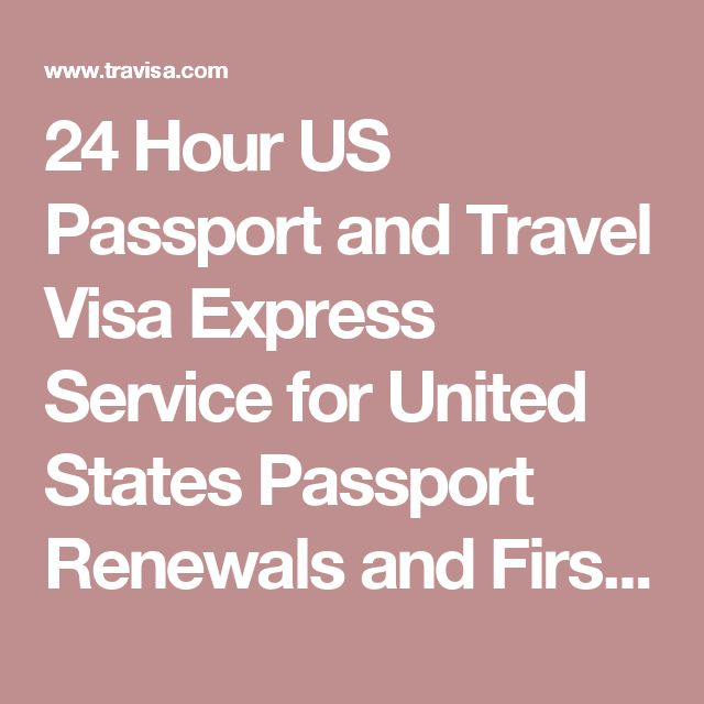 24 Hour US Passport and Travel Visa Express Service for United States Passport Renewals and First Time Applications