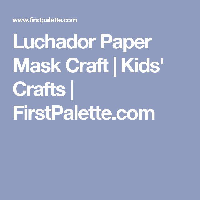Luchador Paper Mask Craft   Kids' Crafts   FirstPalette.com