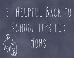 5 back to school tips for moms
