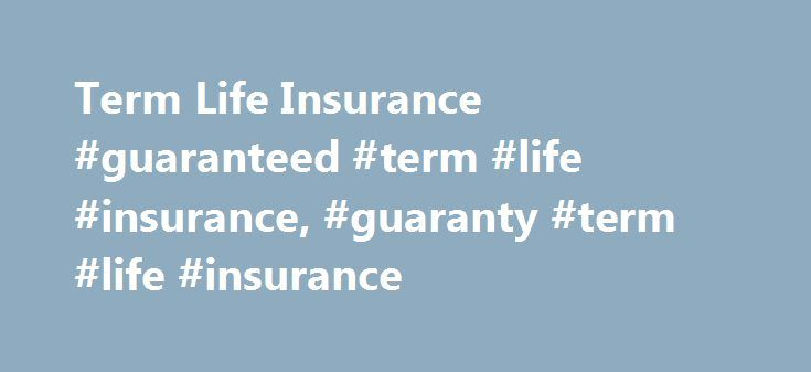 Term Life Insurance #guaranteed #term #life #insurance, #guaranty #term #life #insurance http://nevada.remmont.com/term-life-insurance-guaranteed-term-life-insurance-guaranty-term-life-insurance/  # Term Life Insurance From Nationwide When it comes to life insurance coverage, you don't want to spend a fortune. That's why a Nationwide YourLife term life insurance policy may be just what you've been looking for. It fits your life without draining your bank account. What is Nationwide YourLife…