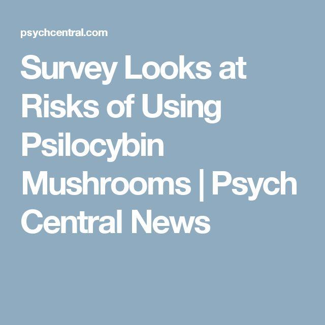 Survey Looks at Risks of Using Psilocybin Mushrooms   Psych Central News