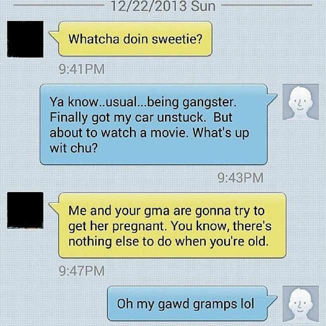 27 Reasons Why Grandpa Is The Best Texter Humor Funny Texts Crazy Funny Memes Geek Humor
