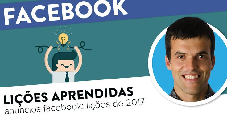 Anúncios Facebook e marketing digital: lições aprendidas em 2017. https://joaoalexandre.com/blogue/anuncios-facebook-licoes-aprendidas/