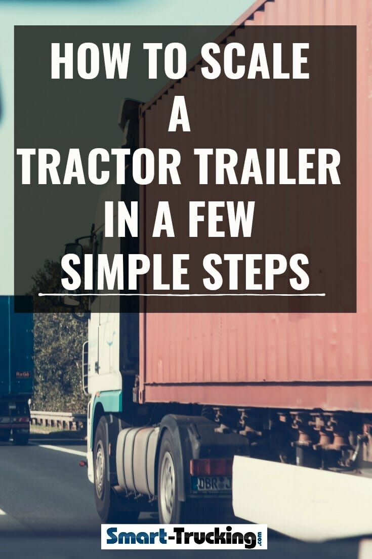 How To Scale A Tractor Trailer In Few Simple Steps This Skill Is Not Normally Part Of Truck Driver Training School Programs So It Kind Leaves The