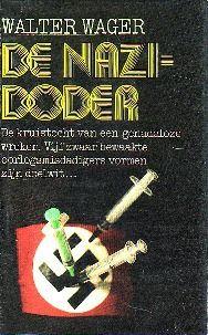 Walter Wager - De Nazi-doder