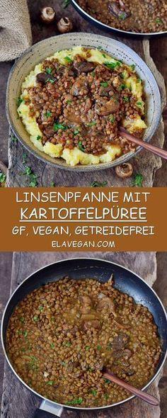 Linsenpfanne mit Kartoffelpüree. Dieses Rezept ist vegan, glutenfrei und ausgewogen … – vegane Küche