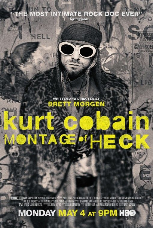 Kurt Cobain:  Montage of Heck- Watched it.  Won't watch it again.  It's good for…