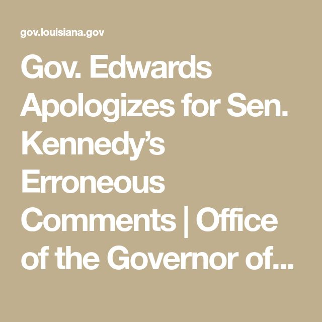 Gov. Edwards Apologizes for Sen. Kennedy's Erroneous Comments | Office of the Governor of Louisiana