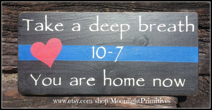 Police Take A Deep Breath You Are Home Now Thin Blue by ONE11SIGNS