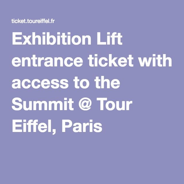Exhibition Lift Entrance Ticket With Access To The Summit Tour Eiffel Paris