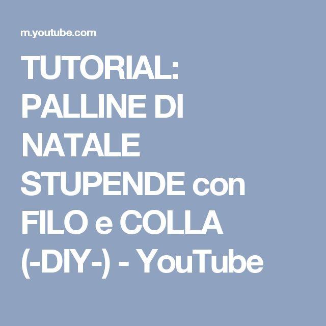 TUTORIAL: PALLINE DI NATALE STUPENDE con FILO e COLLA (-DIY-) - YouTube