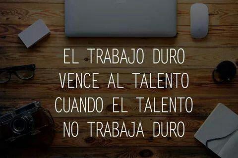 Talento y trabajo duro