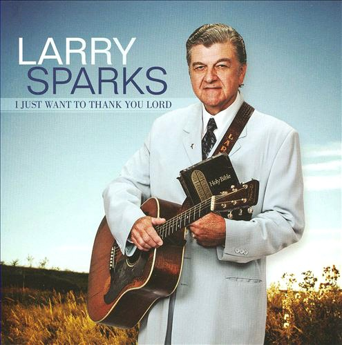 My Boyfriend!!!! :) Album of the Week #30 – Larry Sparks' I Want To Be Like Jesus