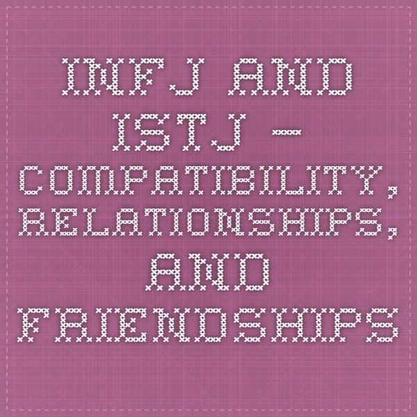 INFJ and ISTJ – Compatibility, Relationships, and Friendships