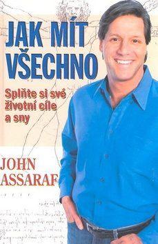 Jak mít všechno - John Assaraf