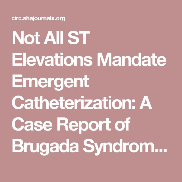 Not All ST Elevations Mandate Emergent Catheterization: A Case Report of Brugada Syndrome Induced by Severe Hyponatremia